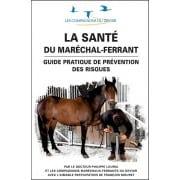 """Livre: """"La Sante Du Marechal Ferrant Guide Pratique De Prevention Des Risques"""""""