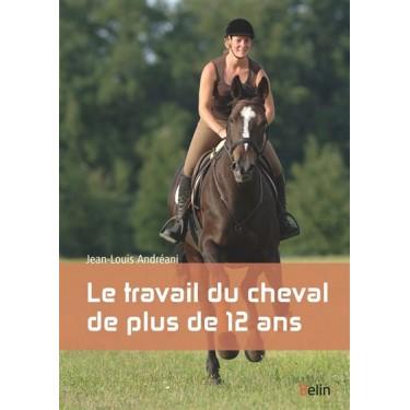 Le travail du cheval de plus de 12 ans - Jean Louis Andreani