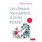 """""""Les chevaux nous parlent si on les écoute !"""" Hélène Roche"""